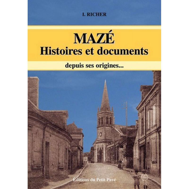 MAZÉ HISTOIRES ET DOCUMENTS DEPUIS SES ORIGINES... Librairie Automobile SPE 9782847121605