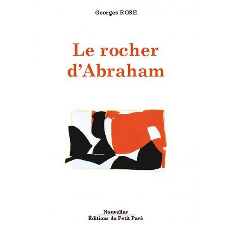 Le rocher d'Abraham de Georges Rose Librairie Automobile SPE 9782847123685