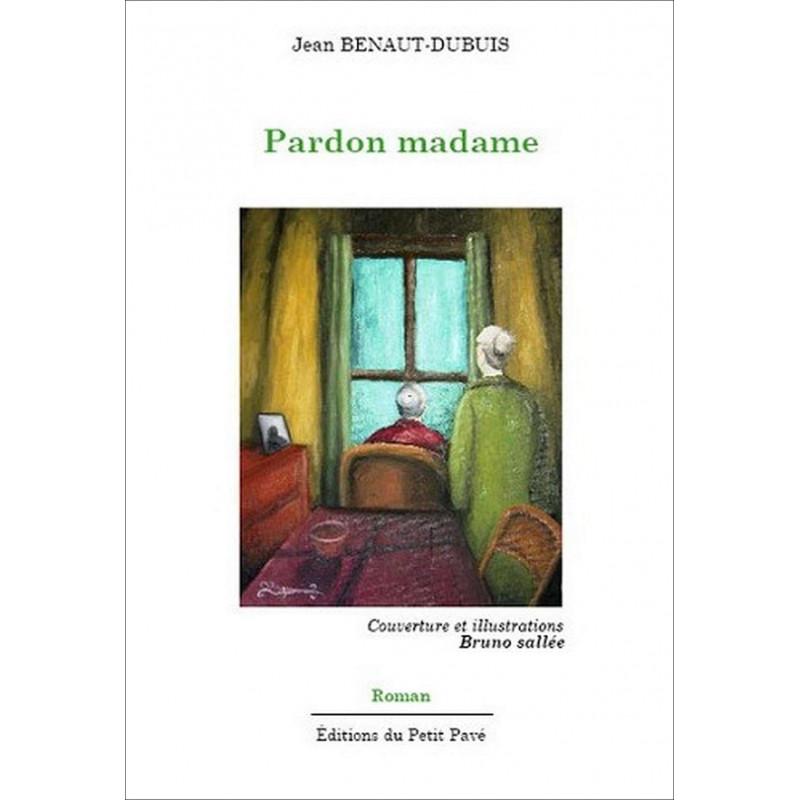 Pardon madame de Jean Benaut-Dubuis Librairie Automobile SPE 9782847121629