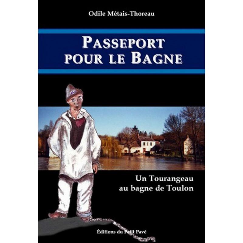 PASSEPORT POUR LE BAGNE , un Tourangeau au bagne de Toulon Librairie Automobile SPE 9782847121667