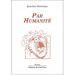 Par Humanité de Jean-Luc Nativelle Librairie Automobile SPE 9782847121261