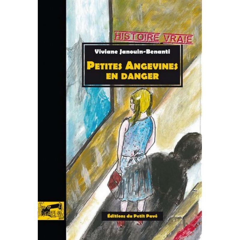PETITES ANGEVINES EN DANGER de Viviane Janouin-Benanti Librairie Automobile SPE 9782847124439