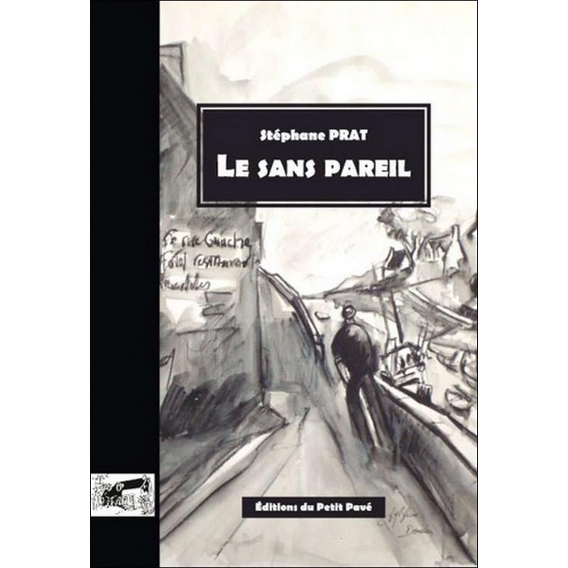 LE SANS PAREIL de Stéphane Prat Librairie Automobile SPE 9782847124422