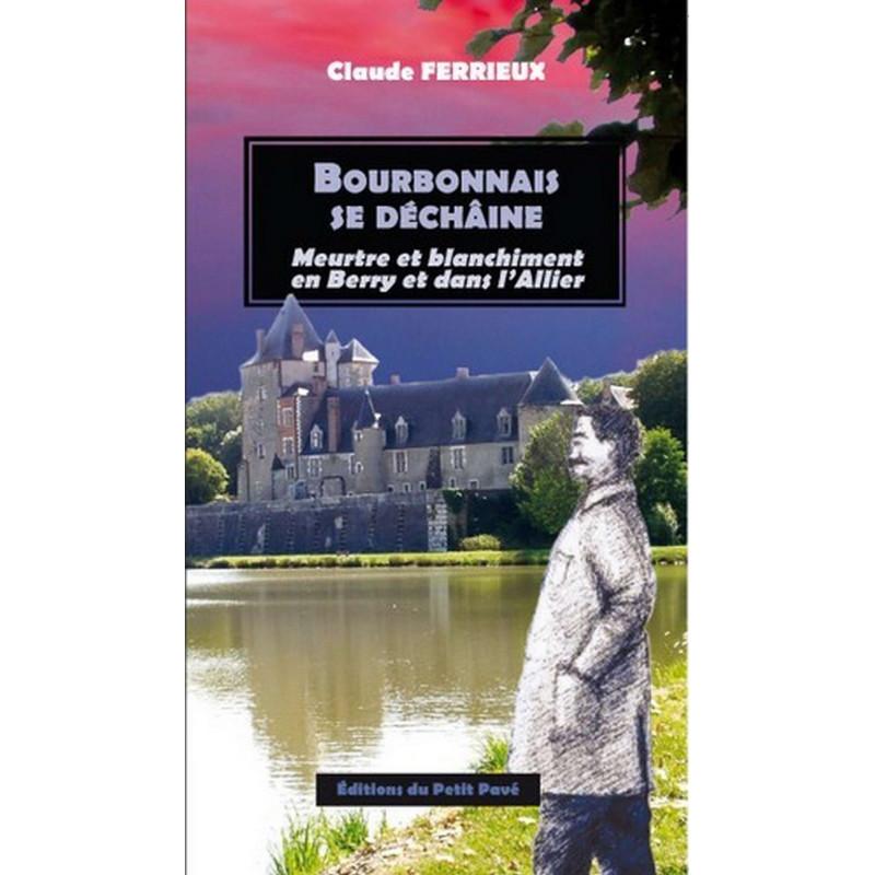 BOURBONNAIS SE DÉCHAÎNE Meurtre et blanchiment en Berry et dans l'Allier Librairie Automobile SPE 9782847124583