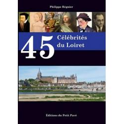 45 CÉLÉBRITÉS DU LOIRET de Philippe Régnier Librairie Automobile SPE 9782847124620