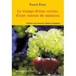 LE TEMPS D'UNE CERISE, D'UNE SAISON DE MIMOSA de Pascal Pratz Librairie Automobile SPE 9782847121711