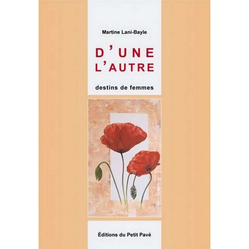 D'UNE L'AUTRE destins de femmes de Martine Lani-Bayle Librairie Automobile SPE 9782847121650