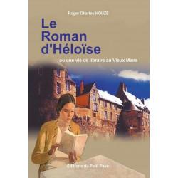 LE ROMAN D'HÉLOÏSE ou un vie de libraire au Vieux Mans de Roger Charles Houzé Librairie Automobile SPE 9782847123517