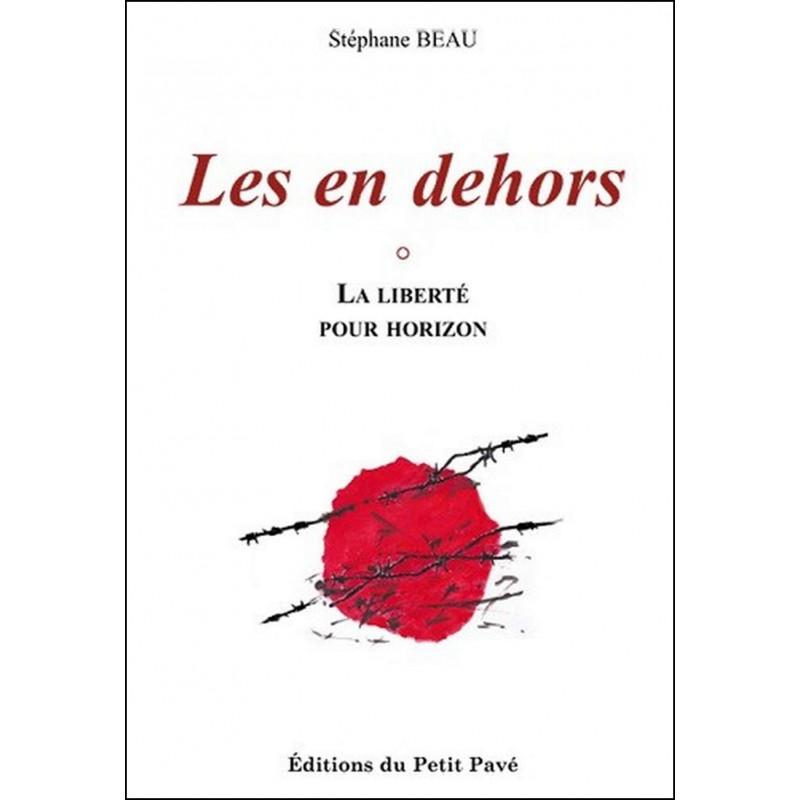 Les en dehors , La liberté pour horizon de Stéphane Beau Librairie Automobile SPE 9782847123142