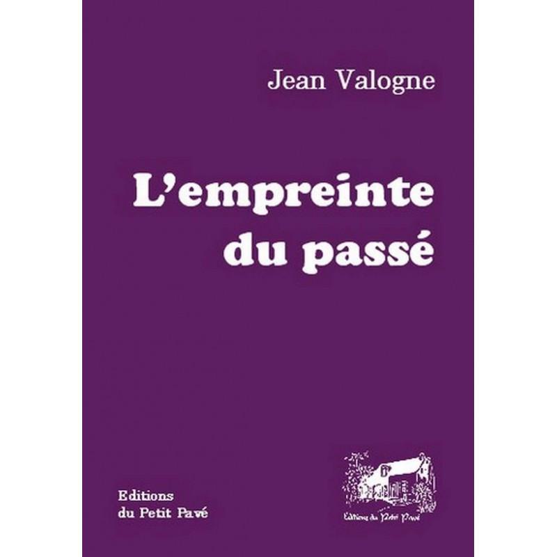 L'EMPREINTE DU PASSÉ de Jean Valogne Librairie Automobile SPE 9782847122404