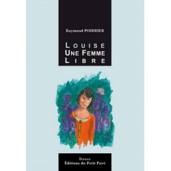 LOUISE UNE FEMME LIBRE de Raymond Poirrier Librairie Automobile SPE 9782847122480