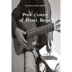 POUR L'AMOUR DE DANIEL BRUNE de Christian Milleret Librairie Automobile SPE 9782847124408