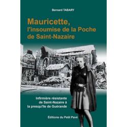 MAURICETTE, L'INSOUMISE DE LA POCHE DE SAINT-NAZAIRE de Bernard Tabary Librairie Automobile SPE 9782847123562