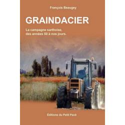 GRAINDACIER La campagne sarthoise des années 50 à nos jours de François Beaugey Librairie Automobile SPE 9782847122701