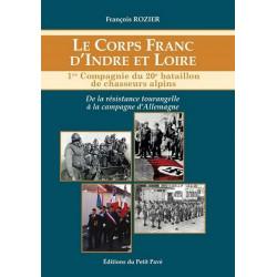 LE CORPS FRANC D'INDRE ET LOIRE 1er COMPAGNIE DU 20eme BATAILLON DE CHASSEURS ALPINS Librairie Automobile SPE 9782847125085