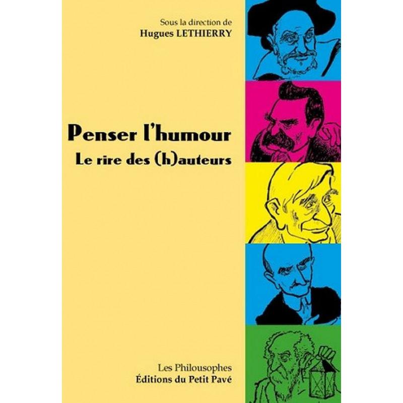 PENSER L'HUMOUR , LE RIRE DES (H) AUTEURS Librairie Automobile SPE 9782847124972