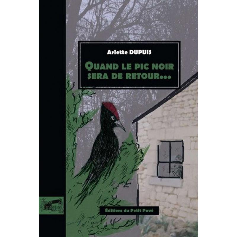 QUAND LE PIC NOIR SERA DE RETOUR.... de Arlette Dupuis