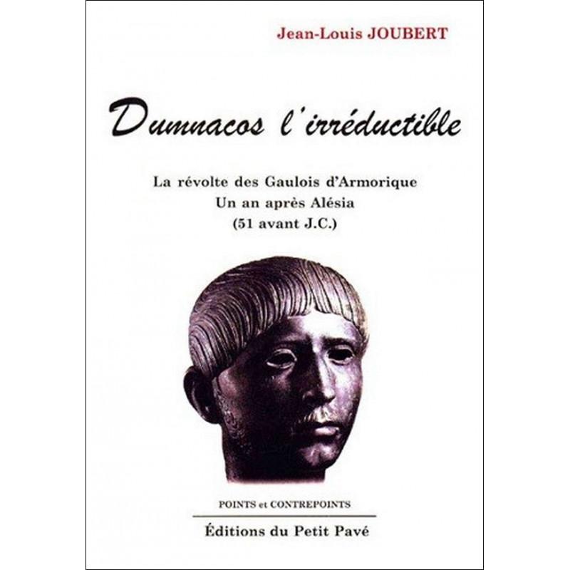 DUMNACOS L'IRRÉDUCTIBLE La révolte des Gaulois d'Armorique de Jean-Louis Joubert Librairie Automobile SPE 9782911587740
