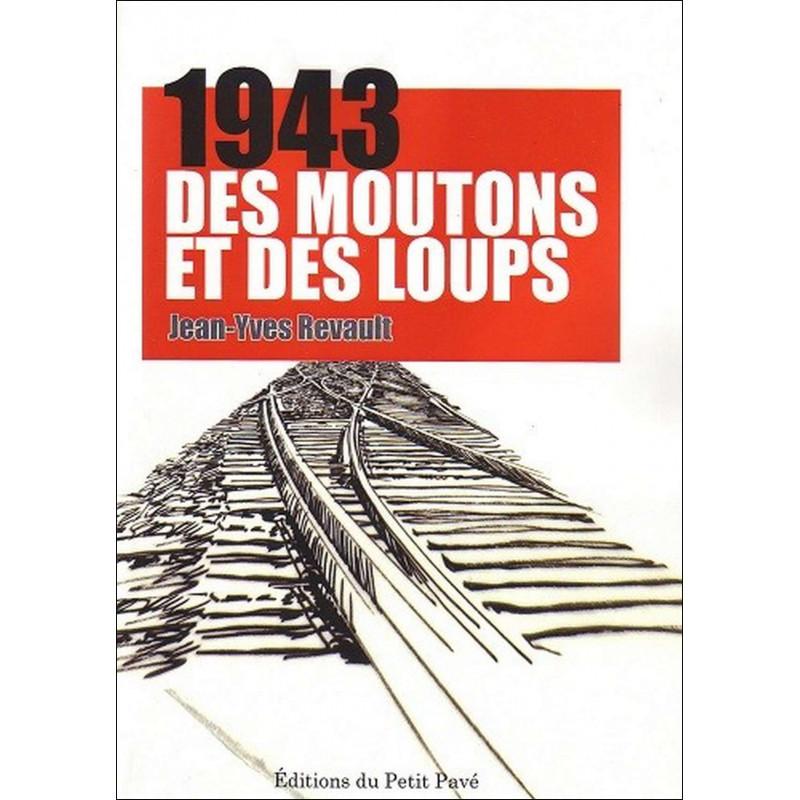 1943 DES MOUTONS ET DES LOUPS de Jean-Yves Revault Librairie Automobile SPE 9782847123937