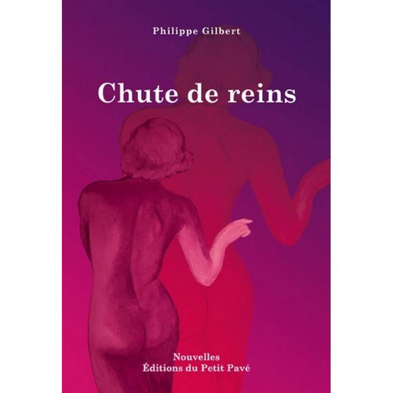 CHUTE DE REINS de Philippe Gilbert