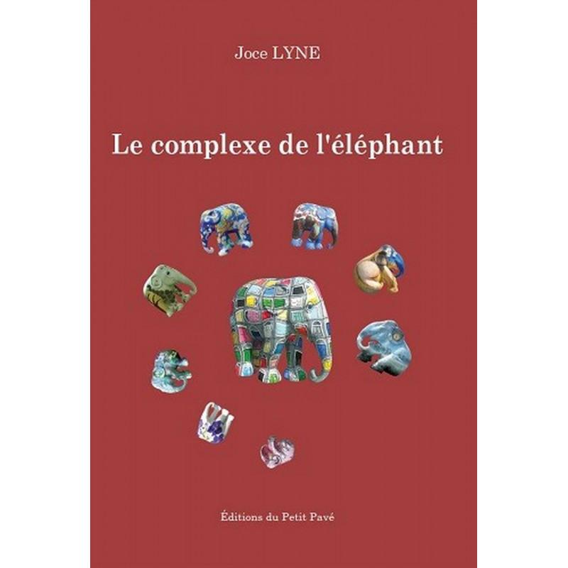 LE COMPLEXE DE L'ÉLÉPHANT de Joce Lyne Librairie Automobile SPE 9782847123616