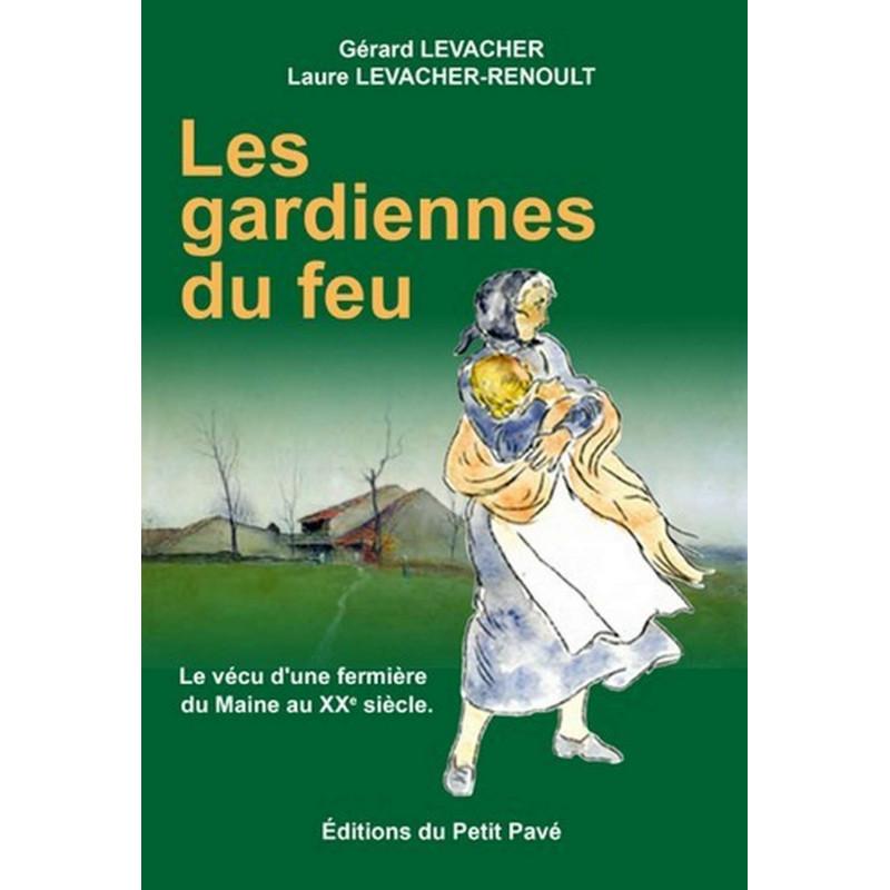 LES GARDIENNES DU FEU de Gérard Levacher