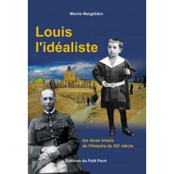 LOUIS L'IDÉALISTE Les rêves brisés de l'Histoire du XXè siècle de Marine Margelidon Librairie Automobile SPE 9782847123708