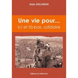 UNE VIE POUR ... Ici et là-bas, solidaire de Alain Desjardin Librairie Automobile SPE 9782847121919