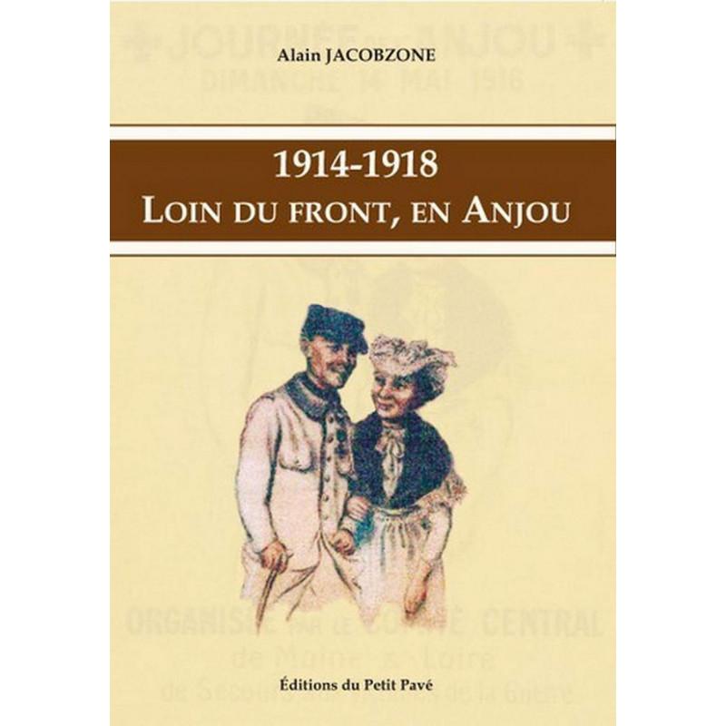 1914-1918 LOIN DU FRONT, EN ANJOU de Alain Jacobzone Librairie Automobile SPE 9782847124538