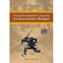 UN MYTHE POPULAIRE ANGEVIN LE BRACONNIER ROUGET de Claudine-Jeanne Herrou Librairie Automobile SPE 9782847124170