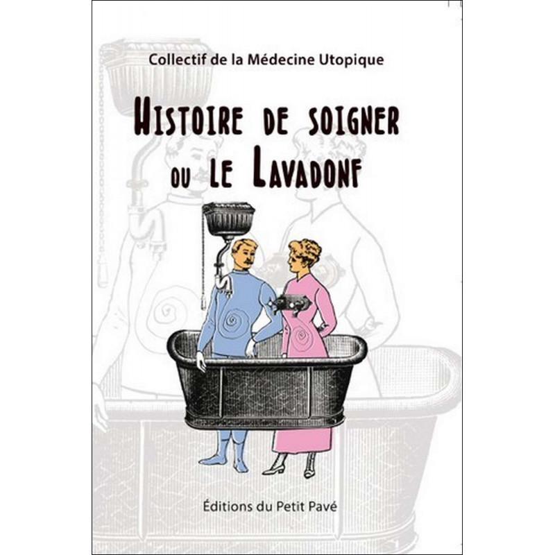 HISTOIRE DE SOIGNER OU LE LAVADONF Librairie Automobile SPE 9782847124729