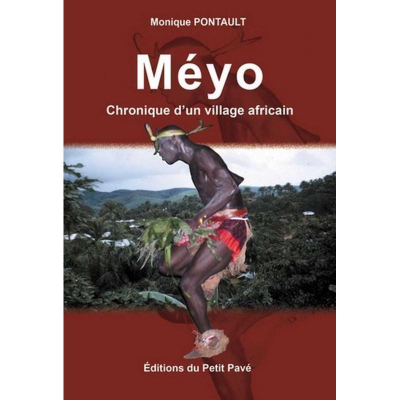 MÉYO Chronique d'un village africain de Monique Pontault Librairie Automobile SPE 9782847123326