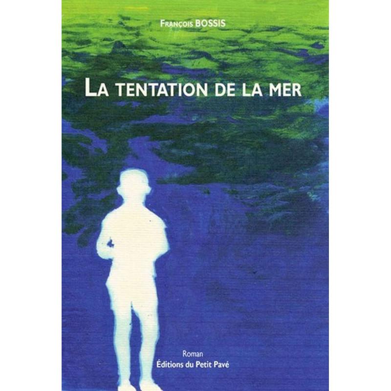 LA TENTATION DE LA MER de François Bossis Librairie Automobile SPE 9782847121681