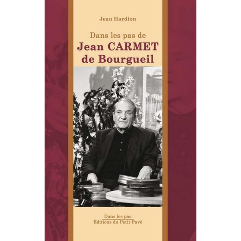 DANS LES PAS JEAN CARMET DE BOURGUEIL de Jean Hardion Librairie Automobile SPE 9782847124095