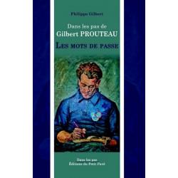 DANS LES PAS DE GILBERT PROUTEAU Les mots de passe de Gilbert Prouteau Librairie Automobile SPE 9782847123791