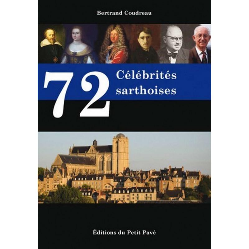 72 CÉLÉBRITÉS SARTHOISE de Bertrand Coudreau Librairie Automobile SPE 9782847124699
