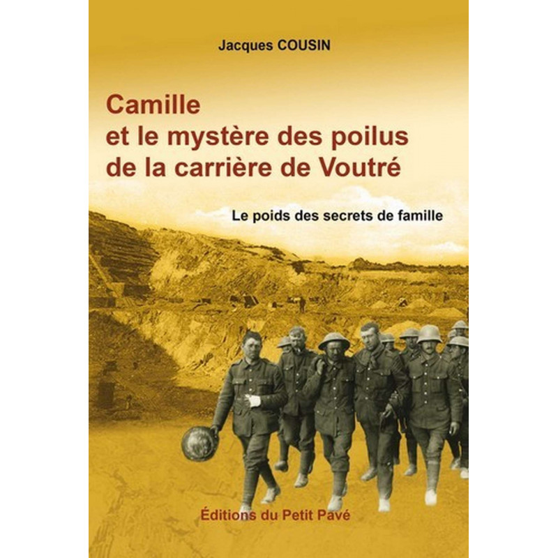CAMILLE ET LE MYSTÈRE DES POILUS DE LA CARRIÈRE DE FOUTRÉ de Jacques Cousin Librairie Automobile SPE 9782847124675