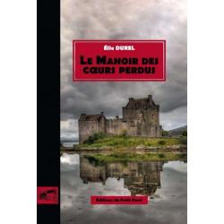 LE MANOIR DES CŒURS PERDUS de Élie Durel Librairie Automobile SPE 9782847124873