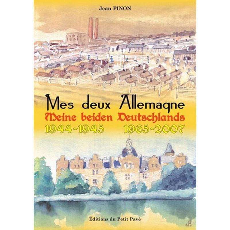 MES DEUX ALLEMAGNE 1944-1945, 1965-2007 de Jean Pinon Librairie Automobile SPE 9782847121360