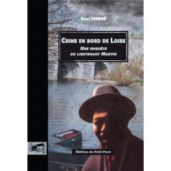 CRIME EN BORD DE LOIRE Une enquête du lieutenant Martin de Yves Chené Librairie Automobile SPE 9782847122985