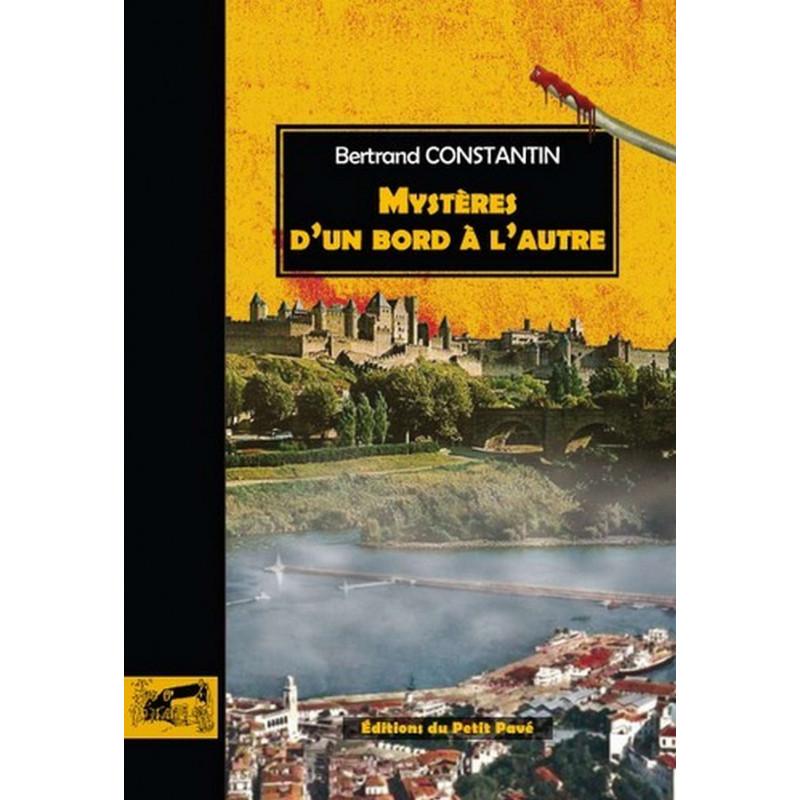 MYSTÈRES D'UN BORD A L'AUTRE de Bertrand Constantin Librairie Automobile SPE 9782847123906