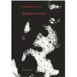 SEPTIEME RIVE De Dominique Maurizi Edition La tête à l'envers 9791092858174