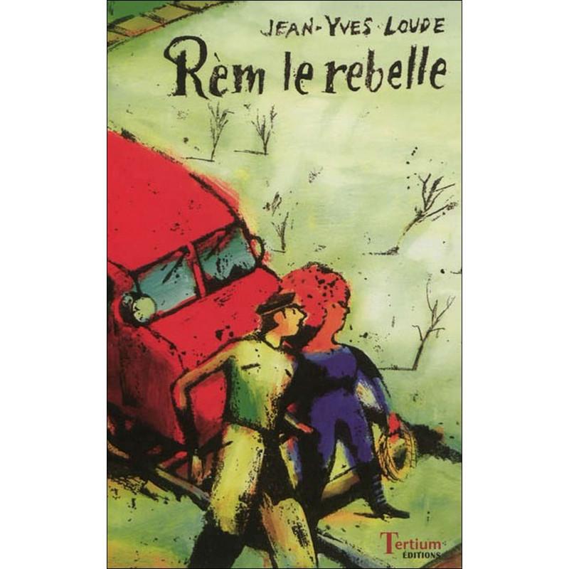 Rèm le rebelle de Jean-Yves LOUDE Ed. Tertium Librairie Automobile SPE 9782916132488