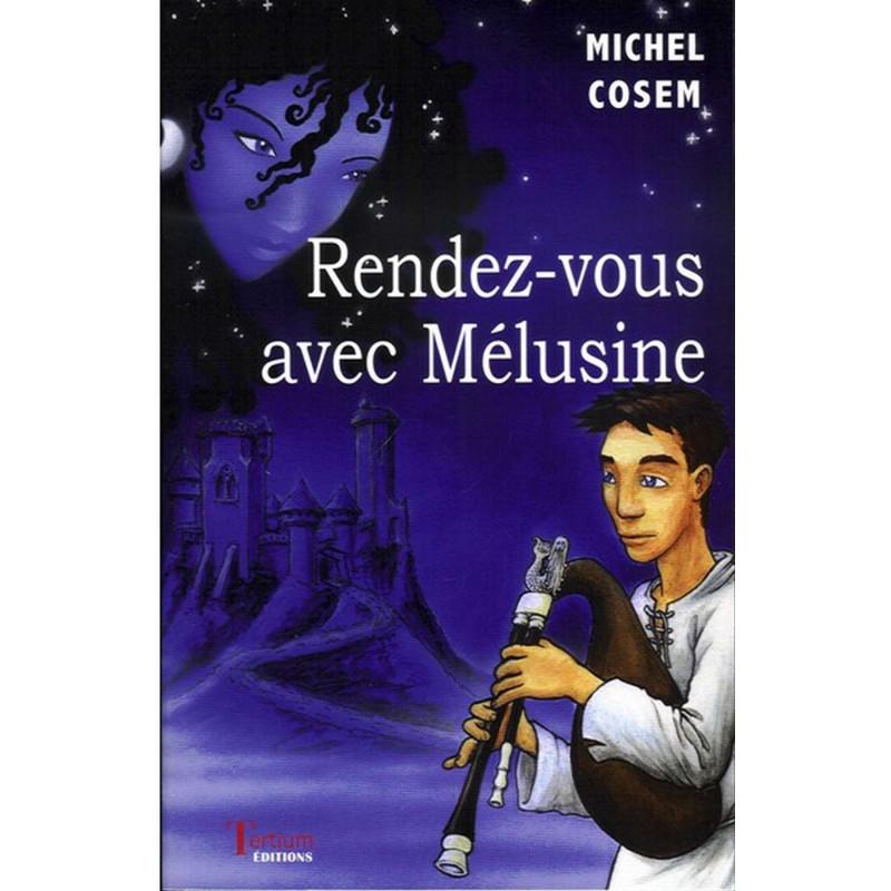 Rendez-vous avec Mélusine de Michel COSEM Ed. Tertium Librairie Automobile SPE 9782916132044