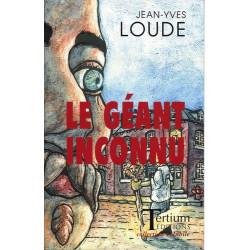 Le géant inconnu de Jean-yves LOUDE Ed. Tertium Librairie Automobile SPE 9782916132006