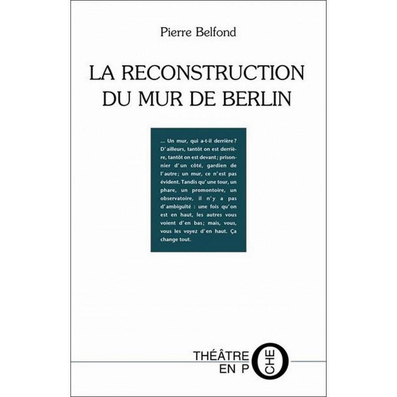 La Reconstruction du Mur de Berlin De Pierre Belfond Ed. Tertium Librairie Automobile SPE 9782368481479