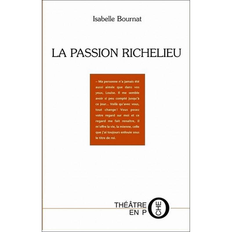 La passion Richelieu de Isabelle Bournat Ed. Tertium Librairie Automobile SPE 9782368481417