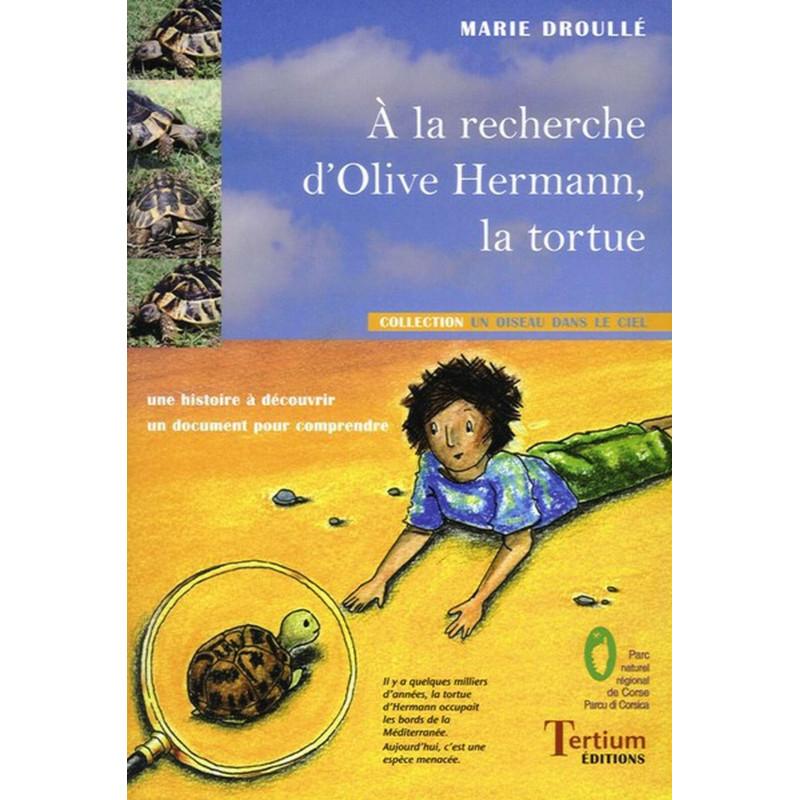 A la recherche d 'Olive HERMANN la tortue de Marie DROULLE Ed. Tertium Librairie Automobile SPE 9782916132082