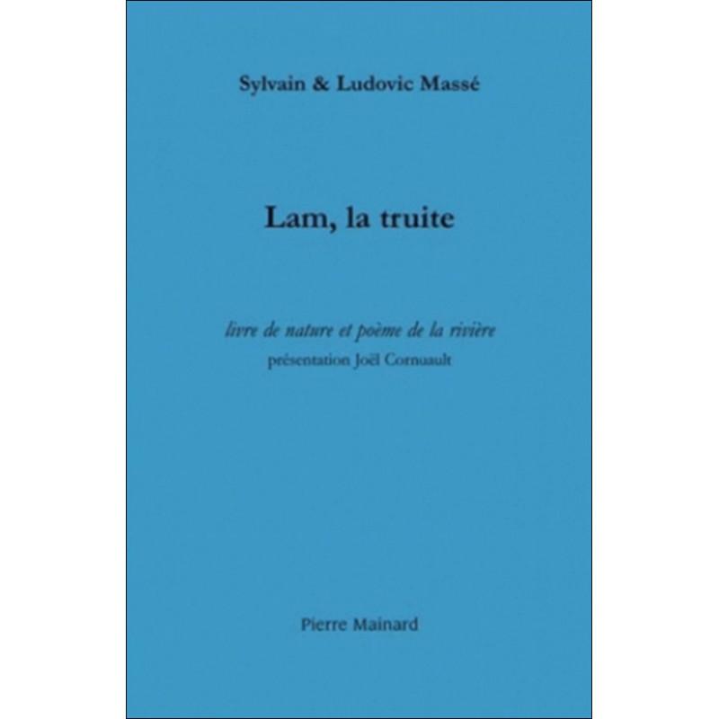 Lam, la truite de Sylvain Massé, Ludovic Massé Ed. Pierre Mainard Librairie Automobile SPE 9782913751613