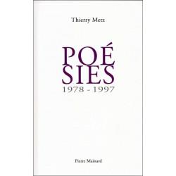 POÉSIES 1978-1997 de Thierry METZ Ed. Pierre Mainard Librairie Automobile SPE 9782913751606